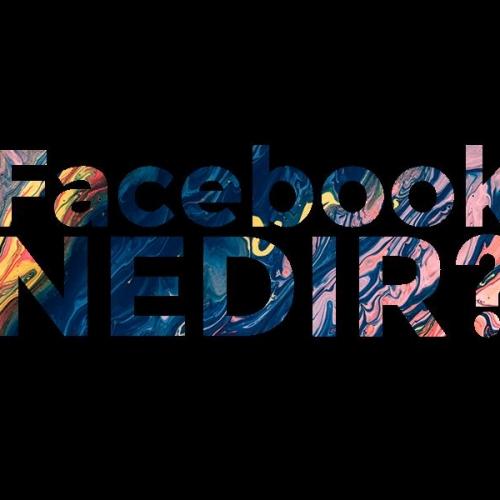 Facebook Nedir? Nasıl Hesap Açılır?