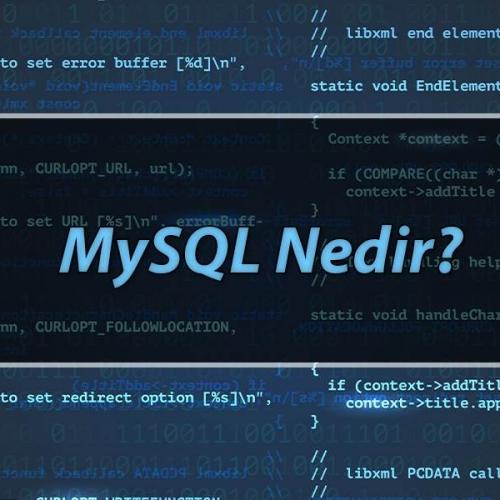 MySQL Nedir? Temel Özellikleri Nelerdir?