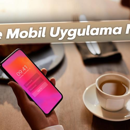 Native Mobil Uygulama Nedir ?